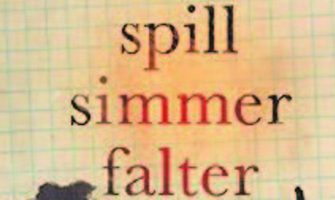 spill-simmer-falter