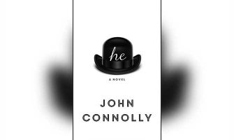 he: A NOVEL - JOHN CONNOLLY (HODDER & STOUGHTON)
