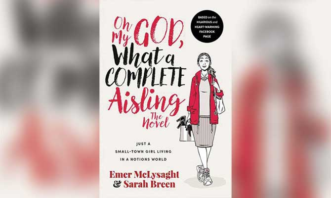 OH MY GOD WHAT A COMPLETE AISLING - SARAH BREEN / EMER MCLYSAGHT