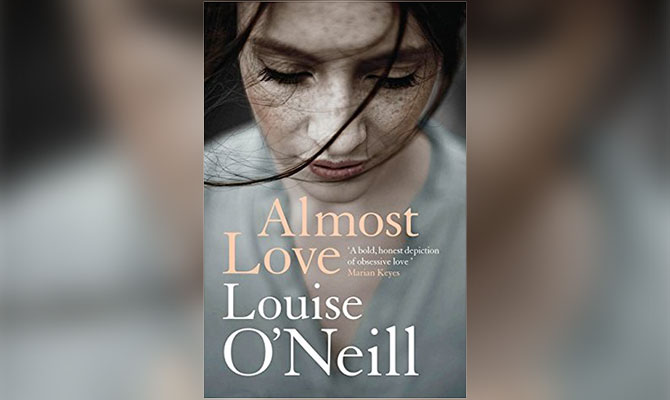 ALMOST LOVE - LOUISE O'NEILL (RIVERRUN)