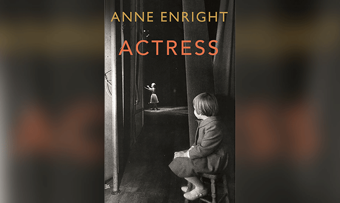 ACTRESS - ANNE ENRIGHT (JONATHAN CAPE)