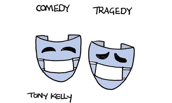 Tony Kelly - Comedy Tragedy