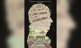 THE BALLAD OF LORD EDWARD AND CITIZEN SMALL - NEIL JORDAN